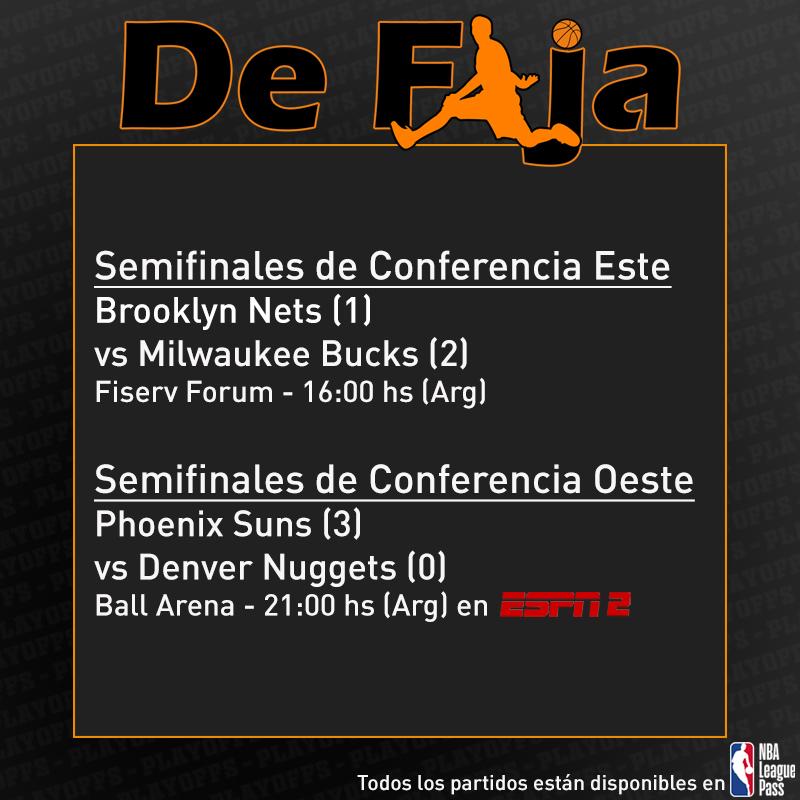 Semifinales de Conferencia Este Brooklyn Nets vs Milwaukee Bucks  Fiserv Forum - 16:00 hs (arg) Semifinales de Conferencia oeste Phoenix Suns vs Denver Nuggets Ball Arena - 21:00 hs (Arg)